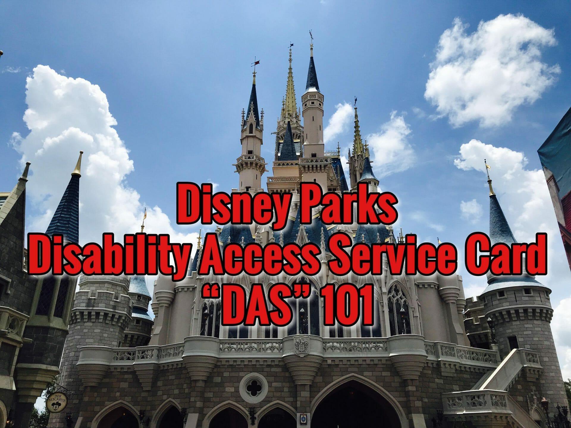 "Disney Parks Disability Access Service Card ""DAS"" 101"