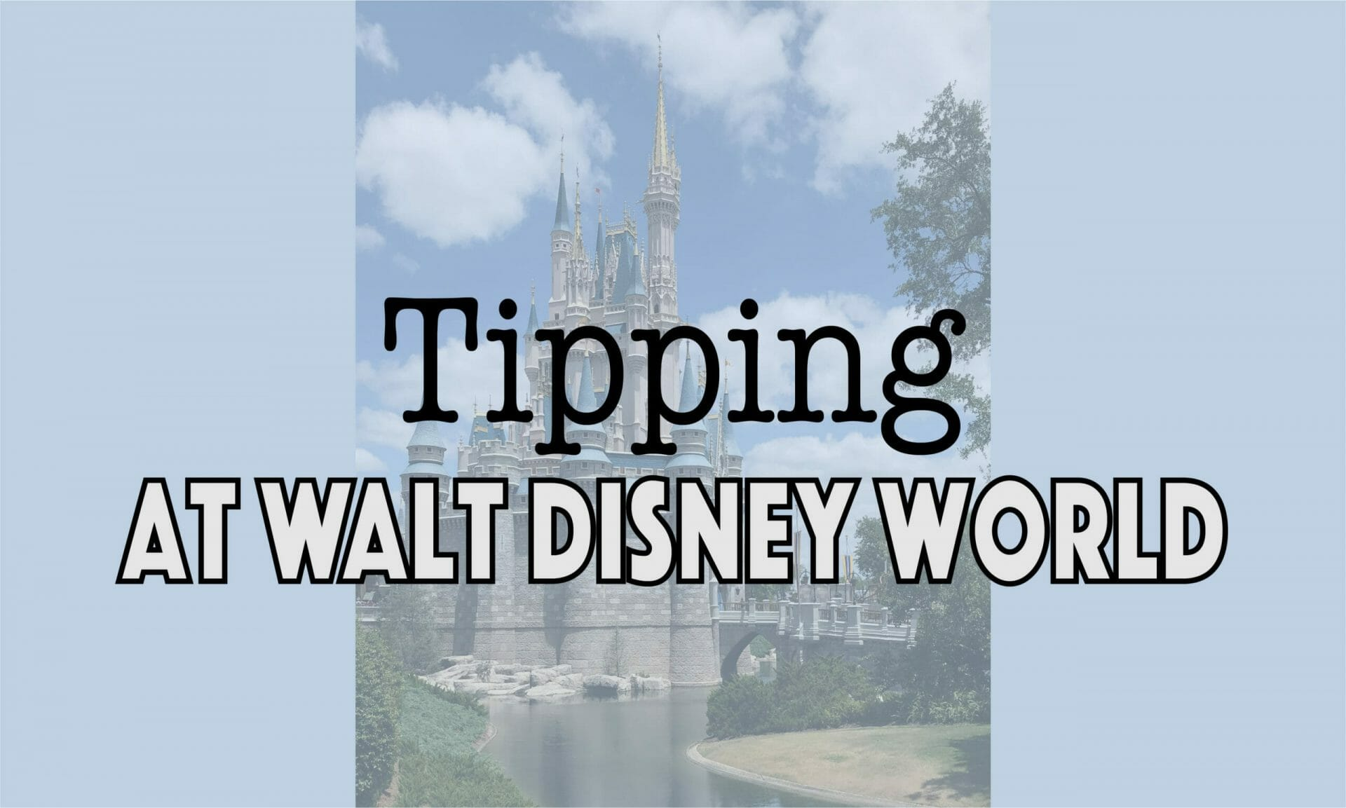 Tipping During Your Disney Vacation