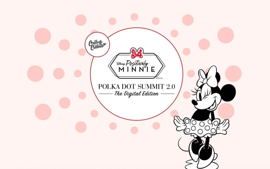 The Polka Dot Summit 2.0 showcasing how to be 'Positively Minnie' coming February 2021