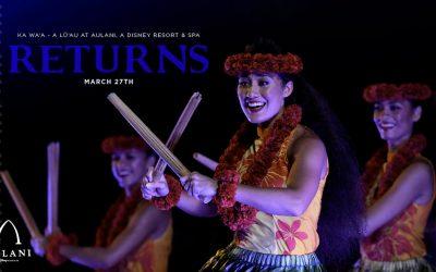 KA WA'A Lu'au to Reopen on March 27 at Aulani, a Disney Resort & Spa